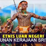 Nggak Nyangka, Empat Negara Ini Bangga Lho Punya Darah Keturunan Kerajaan Sriwijaya