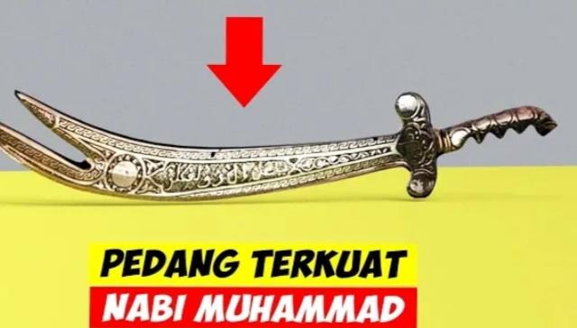 Pedang tekuat dan tertajam milik Nabi Muhammad (Daftar5)