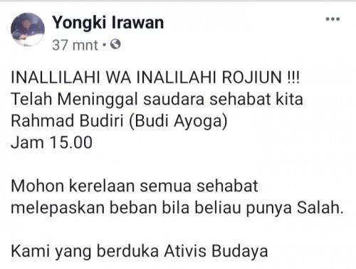 Kabar duka meninggalnya seniman Budi Ayuga yang disampaikan melalui media sosial (@yongki irawan)