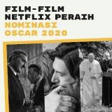 8 Film Netflix Ini Raih Nominasi Oscar 2020