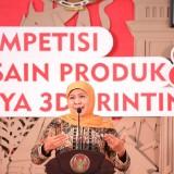Hadiri Kompetisi Desain & Kriya 3D Printing, Gubernur Khofifah Ajak Jadikan Jatim Terdepan