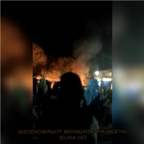 Aksi Demo Ratusan Buruh Semalam Selasa (24/3) Di Pabrik PT Bintang Inti Karya Magetan.