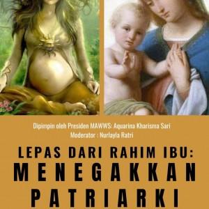 Lepas dari Rahim Ibu: Menegakkan Patriarki