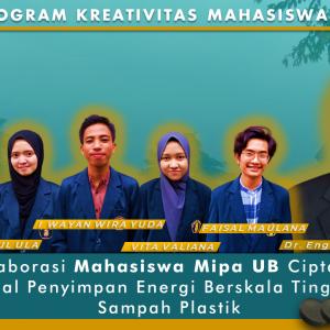 Kolaborasi Mahasiswa Mipa UB Ciptakan Material Penyimpanan Energi Berskala Tinggi Dari Sampah Plastik